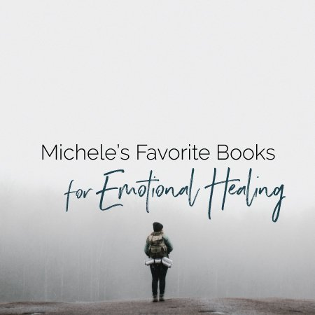 Michele's Favorite Books for Emotional Healing