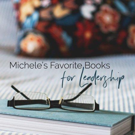 Michele's Favorite Books for Leadership