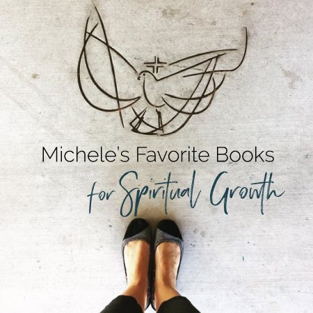Michele's favorite books for spiritual growth