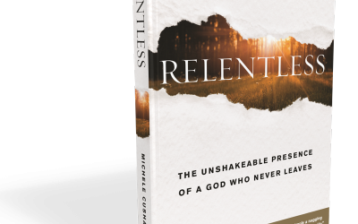 ANNOUNCING! Relentless: The Unshakeable Presence of a God Who Never Leaves